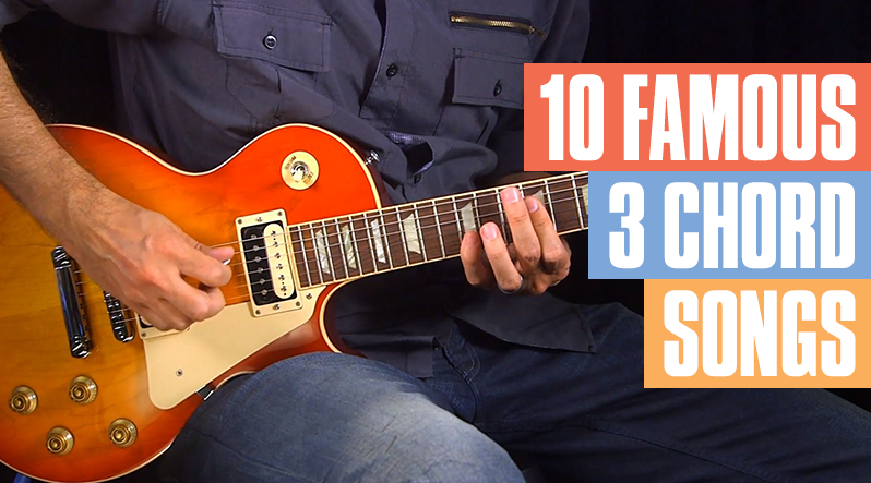 10 Famous Songs With Three Chords Or Less Guitar Tricks Blog