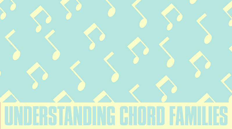 10 Tips For Understanding Chord Families Guitar Tricks Blog