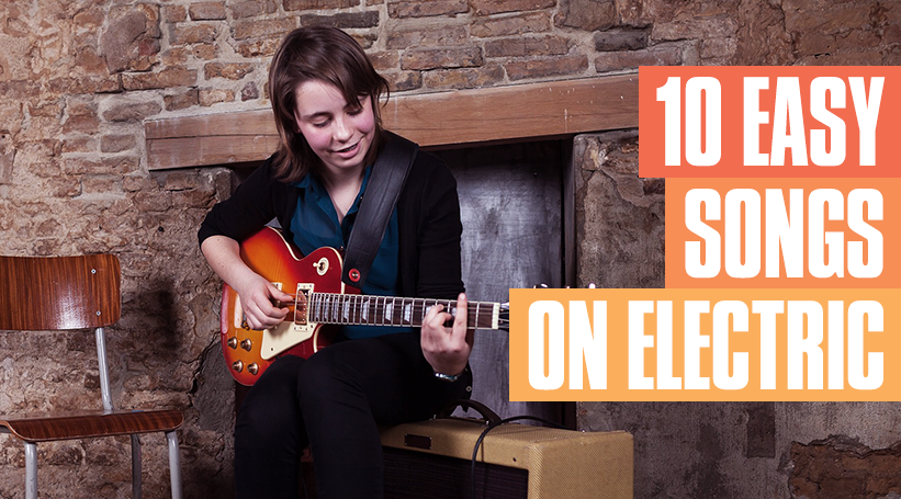10 Easy Guitar Songs For Electric Guitar Guitar Tricks Blog