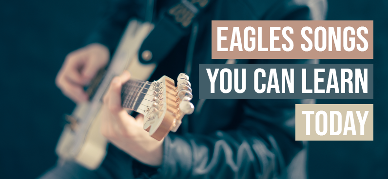 Eagles Songs You Can Learn Today