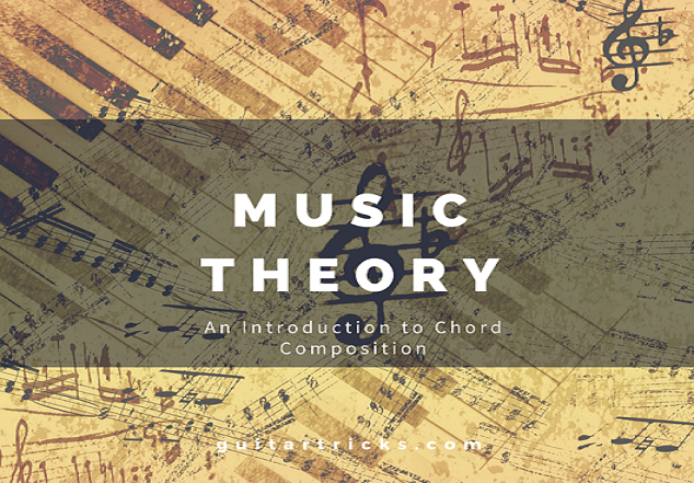 Understanding Basic Chord Composition Music Theory A Simple